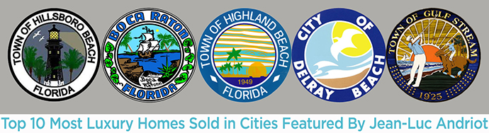10 top sold luxury homes in Boca Raton Delray Beach Highland Beach Hillsboro Beach Gulf Stream August 2017