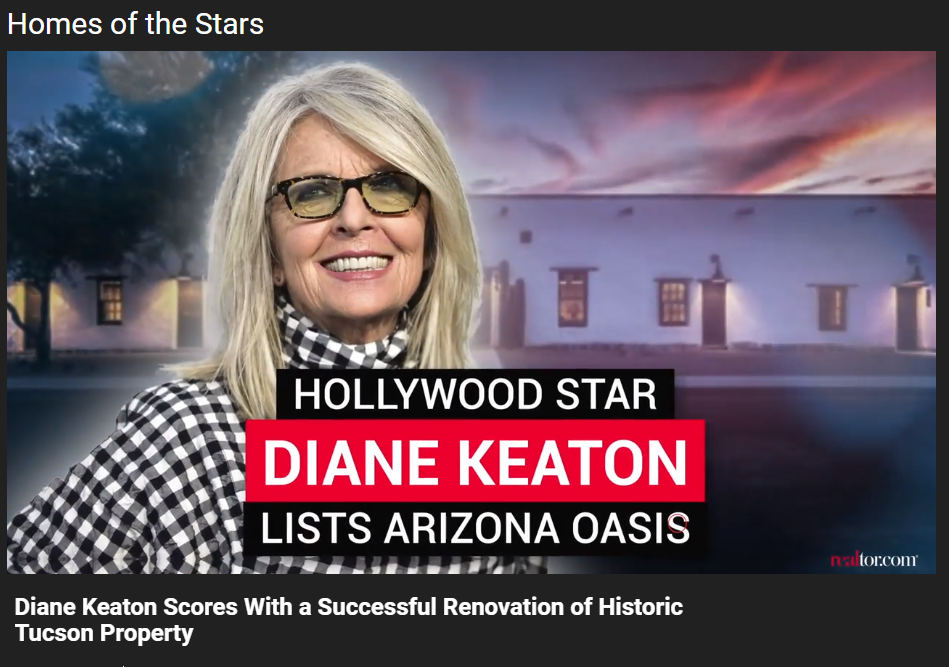 Video - From Realtor.com, Diane Keaton Scores With a Successful Renovation of Historic Tucson Property for Jean-Luc Andriot blog 080620