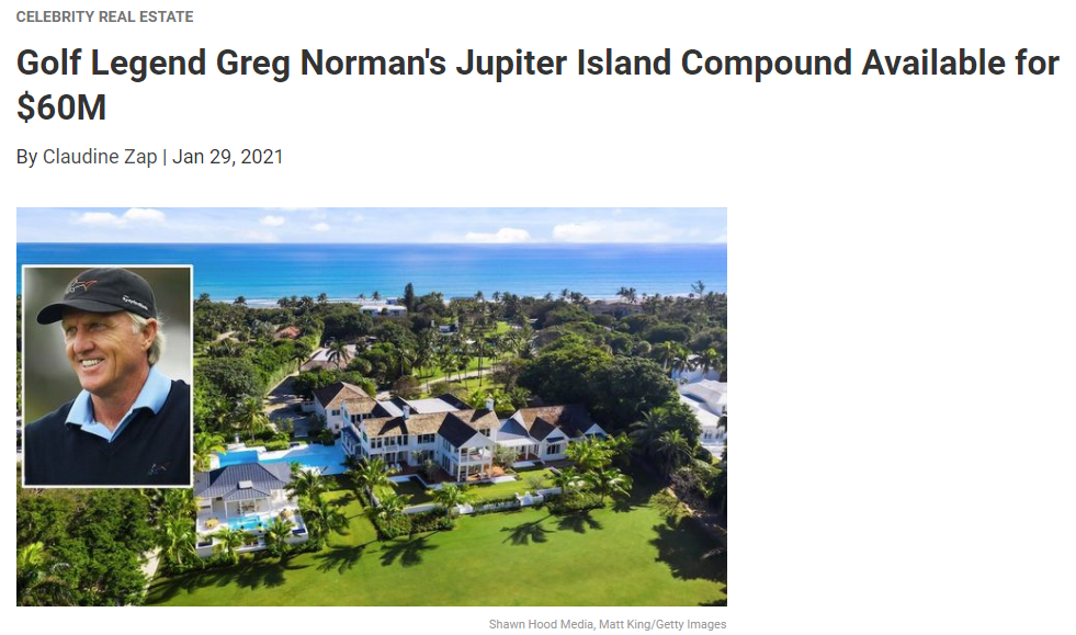 From Realtor.com, Golf Legend Greg Norman's Jupiter Island Compound Available for $60M for Jean-Luc Andriot blog 013021