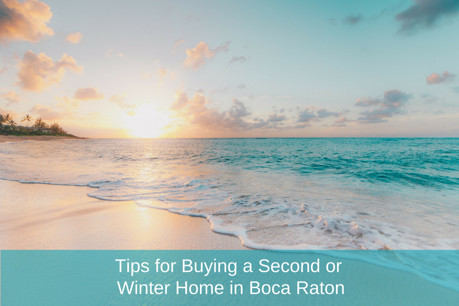 Tips for Buying a Second or Winter Home in Boca Raton for Jean-Luc Andriot blog 073018